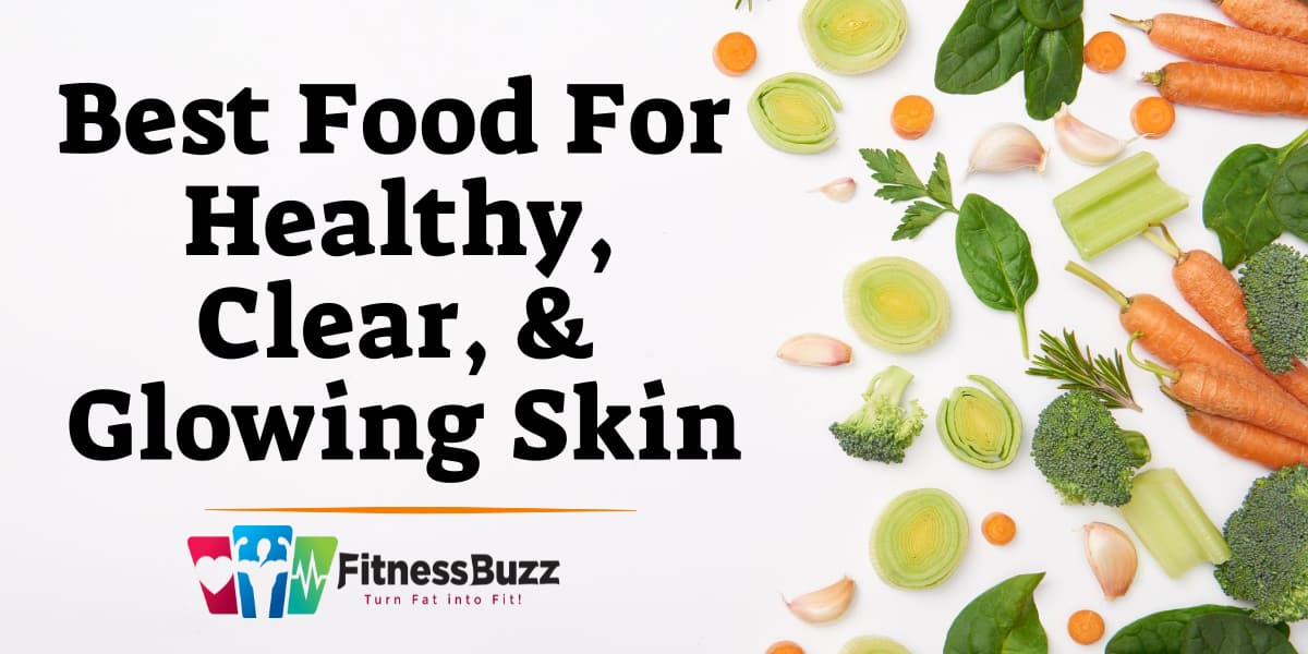 Foods for Healthy & Glowing Skin