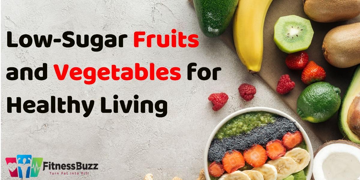 Low-Sugar Fruits & Vegetables