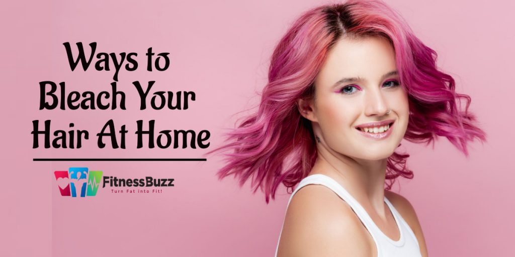 Ways to bleech your hair at home